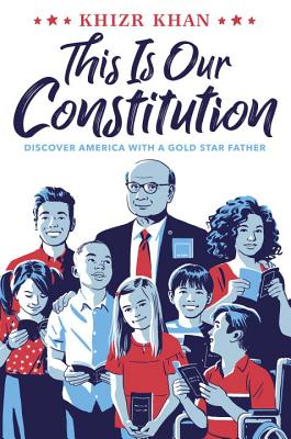 This Is Our Constitution: Discover America with a Gold Star Father Cover Image