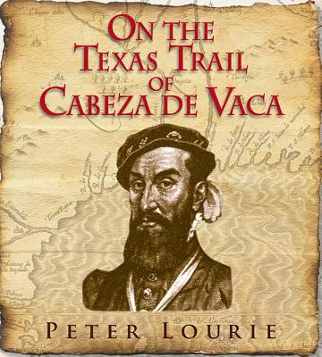 On the Texas Trail of Cabeza de Vaca Cover