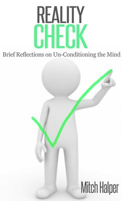 Reality Check (Brief Reflections on Un-Conditioning the Mind) Cover Image