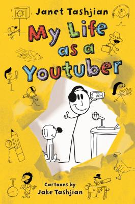 My Life as a Youtuber by Janet Tashian