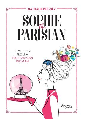 Sophie the Parisian: Style Tips From a True Parisian Woman Cover Image