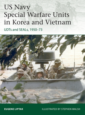 US Navy Special Warfare Units in Korea and Vietnam: UDTs and SEALs, 1950–73 (Elite) Cover Image