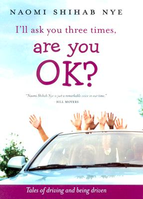 I'll Ask You Three Times, Are You OK?: Tales of Driving and Being Driven Cover Image