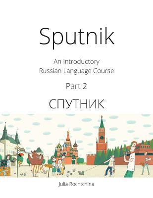 Sputnik: An Introductory Russian Language Course, Part 2 Cover Image