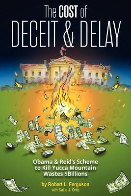 The Cost of Deceit and Delay: Obama & Reid's Scheme to Kill Yucca Mountain Wastes $Billions Cover Image