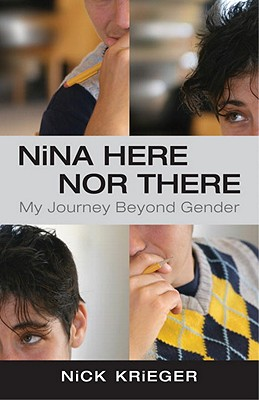 Nina Here Nor There: My Journey Beyond Gender Cover Image