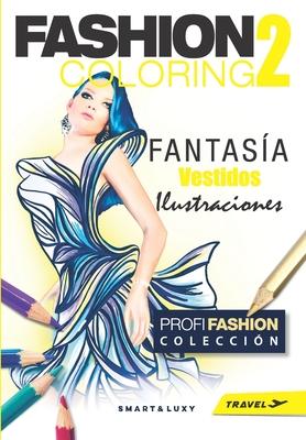Fashion Coloring 2: Fantasy Dresses - Travel tamano Cover Image