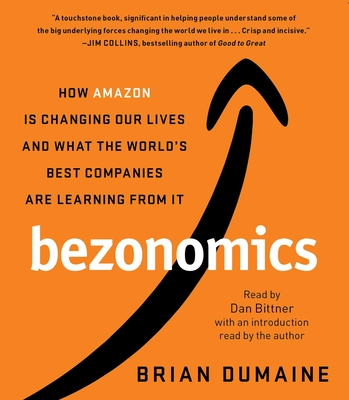 Bezonomics: How Amazon Is Changing Our Lives and What the World's Best Companies Are Learning from It Cover Image