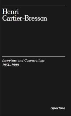 Henri Cartier-Bresson: Interviews and Conversations (1951-1998) Cover Image
