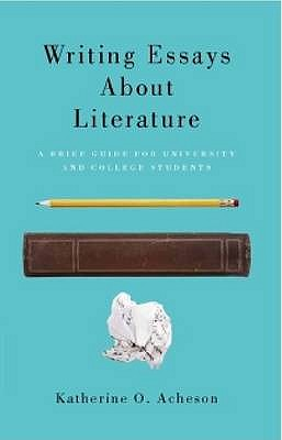 Writing Essays about Literature: A Brief Guide for University and College Students Cover Image