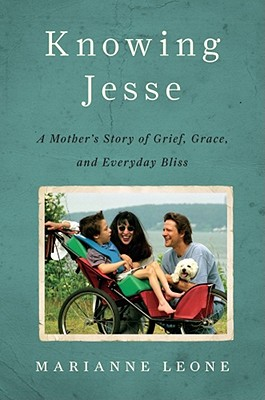 Knowing Jesse: A Mother's Story of Grief, Grace, and Everyday Bliss Cover Image