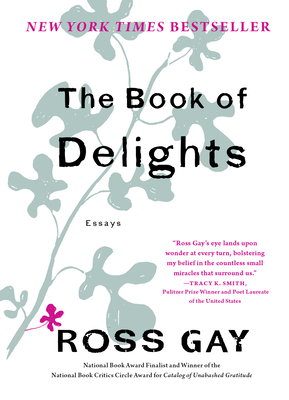 The Book of Delights Ross Gay, Algonquin Books, $23.95,