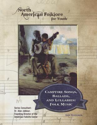 Campfire Songs, Ballads, and Lullabies: Folk Music (North American Folklore for Youth (Mason Crest)) Cover Image