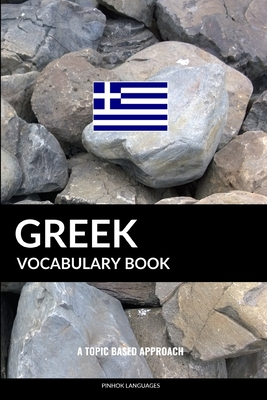 Greek Vocabulary Book: A Topic Based Approach Cover Image