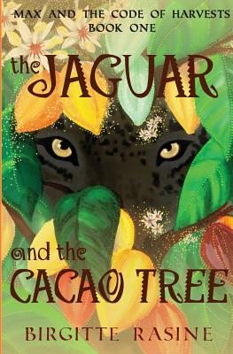 The Jaguar and the Cacao Tree (Max and the Code of Harvests) Cover Image