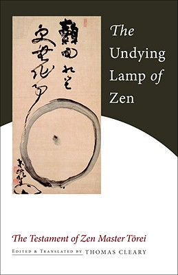 The Undying Lamp of Zen: The Testament of Zen Master Torei Cover Image