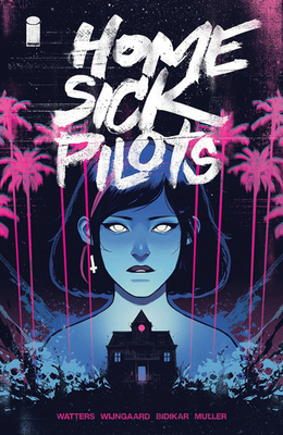Home Sick Pilots, Volume 1: Teenage Haunts Cover Image