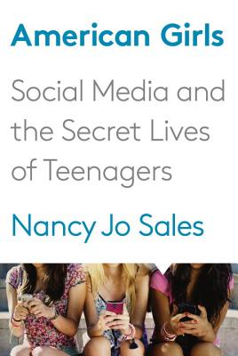 American Girls: Social Media and the Secret Lives of Teenagers Cover Image
