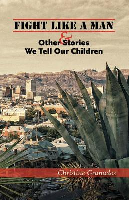 Fight Like a Man & Other Stories We Tell Our Children Cover Image