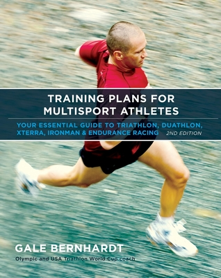 Training Plans for Multisport Athletes: Your Essential Guide to Triathlon, Duathlon, Xterra, Ironman & Endurance Racing Cover Image