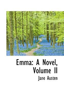 Emma: A Novel, Volume II Cover Image