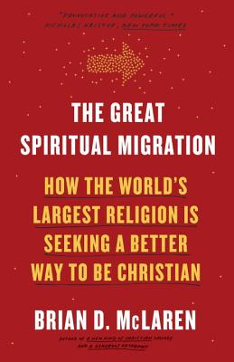 The Great Spiritual Migration: How the World's Largest Religion Is Seeking a Better Way to Be Christian Cover Image