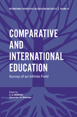 Comparative and International Education: Survey of an Infinite Field (International Perspectives on Education and Society #36) Cover Image