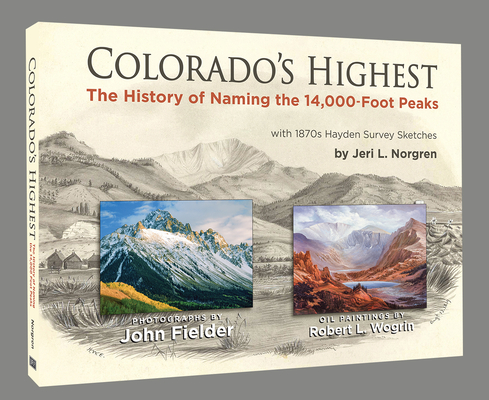 Colorado's Highest: The History of Naming the 14,000-Foot Peaks Cover Image