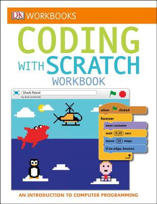 DK Workbooks: Coding with Scratch Workbook: An Introduction to Computer Programming Cover Image