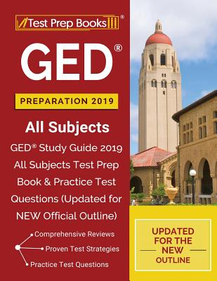 GED Preparation 2019 All Subjects: GED Study Guide 2019 All Subjects Test Prep Book & Practice Test Questions (Updated for NEW Official Outline) Cover Image