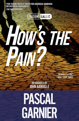 How's the Pain? [editions Gallic] Cover Image