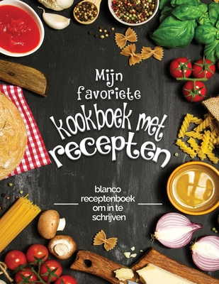 Mijn favoriete kookboek met recepten: blanco receptenboek om in te schrijven; Verander uw oude notities in een uniek werk! Geweldig cadeau-idee voor k Cover Image