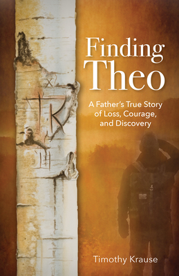Finding Theo: A Father's True Story of Loss, Courage, and Discovery Cover Image