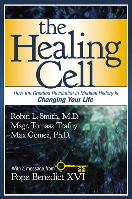 The Healing Cell: How the Greatest Revolution in Medical History is Changing Your Life Cover Image