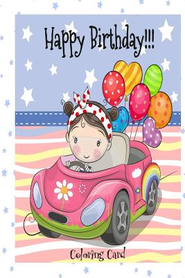 HAPPY BIRTHDAY! (Coloring Card): Birthday Cards for Girls: Inspirational Birthday Messages! Cover Image