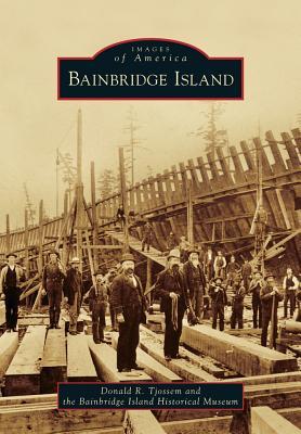 Bainbridge Island (Images of America (Arcadia Publishing)) Cover Image