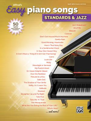 Alfred's Easy Piano Songs -- Standards & Jazz: 50 Classics from the Great American Songbook Cover Image