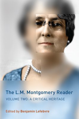 The L.M. Montgomery Reader, Volume 2: A Critical Heritage Cover Image