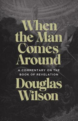 When the Man Comes Around: A Commentary on the Book of Revelation Cover Image