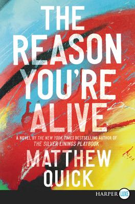 The Reason You're Alive: A Novel Cover Image