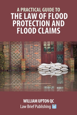 A Practical Guide to the Law of Flood Protection and Flood Claims Cover Image