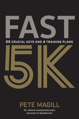 Fast 5k: 25 Crucial Keys and 4 Training Plans Cover Image