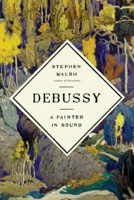 Debussy: A Painter in Sound Cover Image