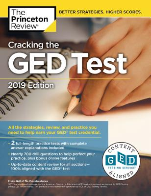 Cracking the GED Test with 2 Practice Exams, 2019 Edition: All the Strategies, Review, and Practice You Need to Help Earn Your GED Test  Credential (College Test Preparation) Cover Image