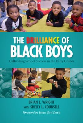 The Brilliance of Black Boys: Cultivating School Success in the Early Grades Cover Image