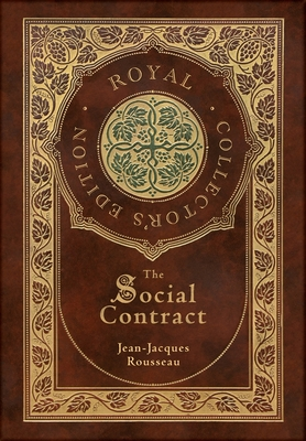 The Social Contract (Royal Collector's Edition) (Annotated) (Case Laminate Hardcover with Jacket) Cover Image