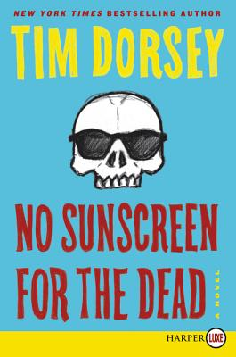 No Sunscreen for the Dead : A Novel (Serge Storms #22) Cover Image