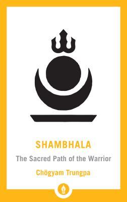 Shambhala: The Sacred Path of the Warrior (Shambhala Pocket Library) Cover Image