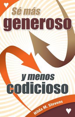 Se Mas Generoso Y Mennos Codicioso Cover Image