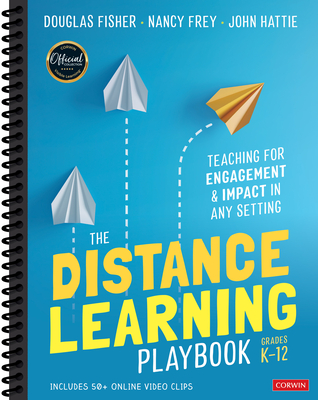 The Distance Learning Playbook, Grades K-12: Teaching for Engagement and Impact in Any Setting Cover Image